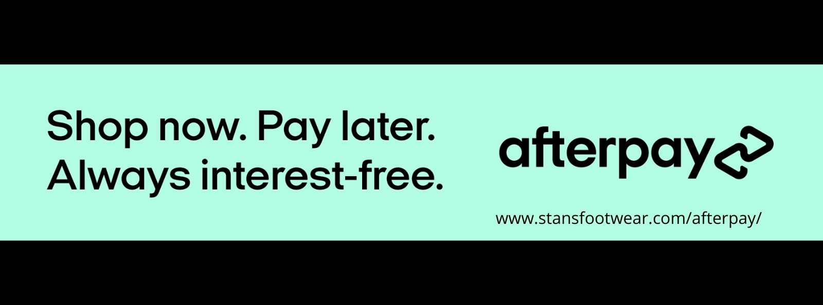Shop Now. Pay Later. Always Interest-free. Afterpay!