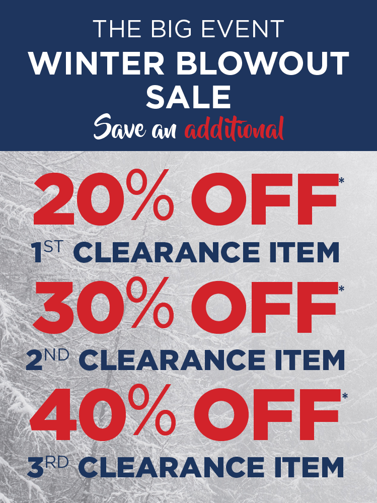 Winter Blowout Sale 20%, 30%, 40% off Clearance