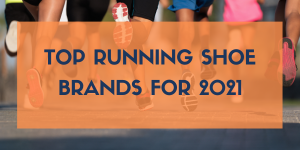 Top Running Shoe Brands for 2021